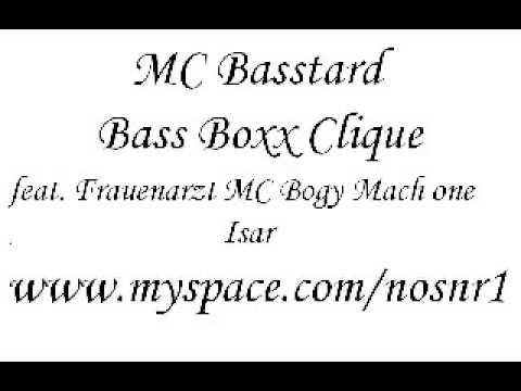 MC Basstard - Bass Boxxx Clique ft. Frauenarzt MC bogy Machone Jope Isar