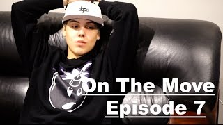 """On the Move"" - Ep. 7"