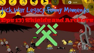 Stick War Legacy Funny Moments Eps 13 (Shields and Archers)