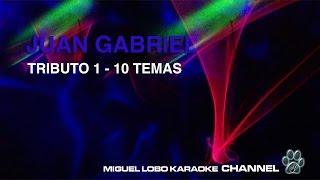 TRIBUTO A JUAN GABRIEL - 10 TEMAS - Karaoke Channel Miguel Lobo