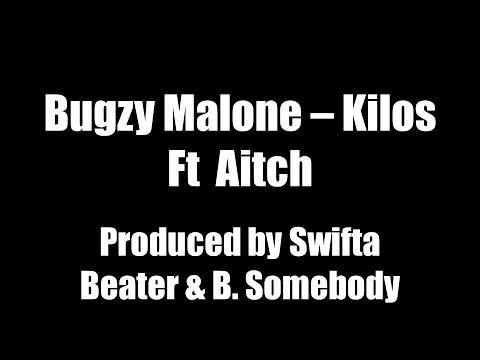 Bugzy Malone - Kilos ft Aitch HD Lyrics