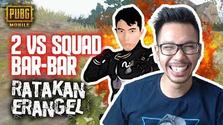 DUO VS SQUAD RATAKAN ERANGLE - PUBG MOBILE INDONESIA