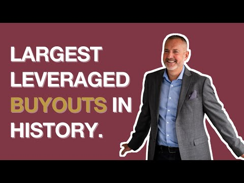 The Largest Leveraged Buyouts in History and What Businesses You Should Target for Your Own