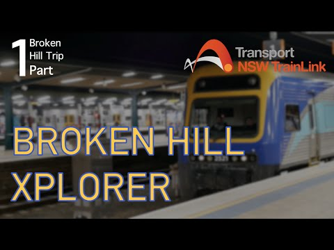 Central to Broken Hill- NSW Trainlink XPLORER Review