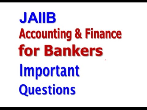 JAIIB-ACCOUNTS  Imp Questions- Recording of LIVE Class May 18 2017