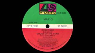 Max Q - Sometimes (Dub Mix)