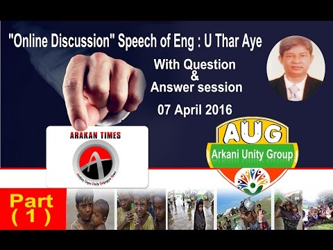 Online Discussion Speech of Eng: U Thar Aye At the Arkani Unity Group(AUG) (1)