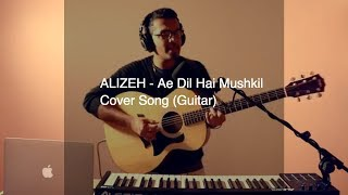 Alizeh Song | Ae Dil Hai Mushkil | Best Male Cover | Nevin Abraham Alex