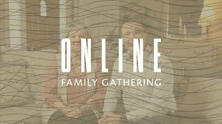ONLINE FAMILY GATHERING :: February 14, 2021