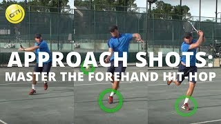 Tennis Tip: How To Master The Forehand Hit-Hop Approach Shot