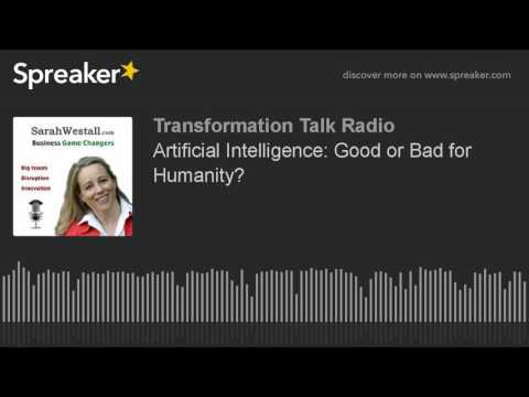 Artificial Intelligence: Good or Bad for Humanity?