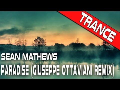 --||Trance||-- Sean Mathews - Paradise (Giuseppe Ottaviani Remix)