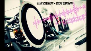 Flux Pavilion - Bass Cannon [Bass Boosted] (HD)