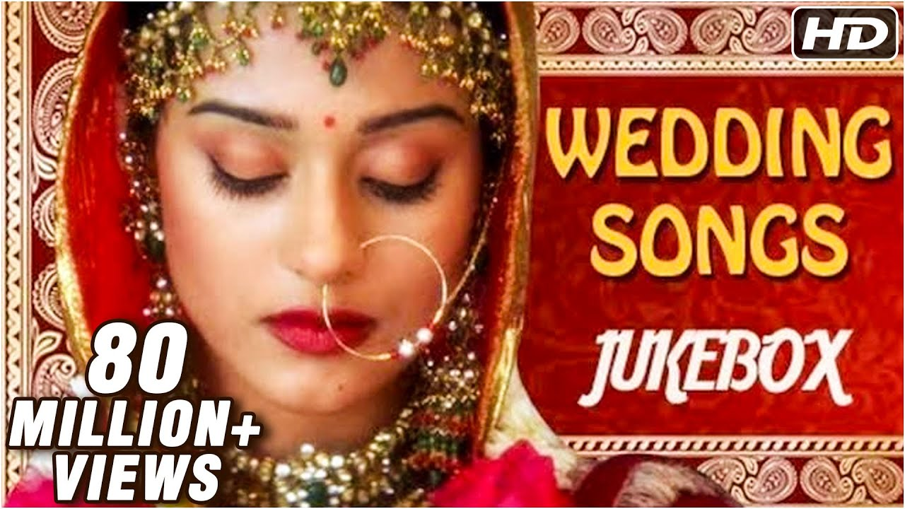 Bollywood Wedding Songs Jukebox