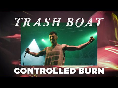 Trash Boat - Controlled Burn (Official Music Video)