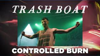 Смотреть клип Trash Boat - Controlled Burn