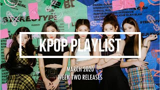 Gambar cover KPOP PLAYLIST MARCH 2020 (SECOND WEEK RELEASES)
