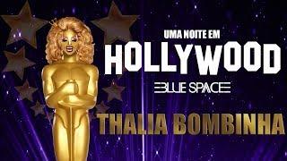 Blue Space Oficial | 23ª Uma noite em Hollywood 2018 | Thalia Bombinha - 19.08.18