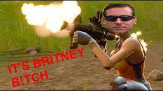 IT'S BRITNEY B!TCH Fortnite Battle Royale