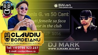 Dj Mark Romania - Nonis G vs 50 Cent - Lasati femeile sa faca ce vor in the club (Mashup)