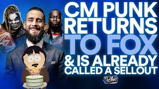 CM Punk Is Back As A FOX EMPLOYEE & Fans Already Label Him A Sellout | Off The Script 300 Part 1
