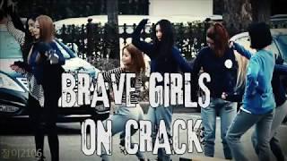 Brave girls on crack