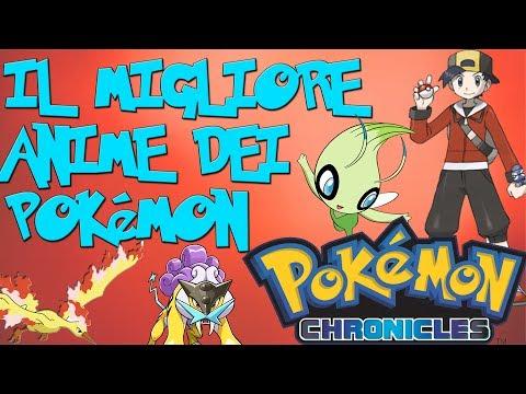 IL MIGLIOR ANIME DI POKÉMON - Pokémon Chronicles