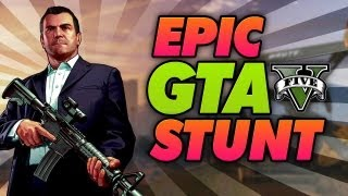 GTA V - MOST EPIC PARKOUR SKILL/STUNT EVER