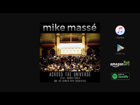 Across the Universe (Beatles cover) - Mike Massé feat. Rubber Souls & Denver Pops Orchestra