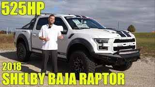 525HP 2018 Shelby Baja Raptor - Full Review, Walkaround, How to Buy