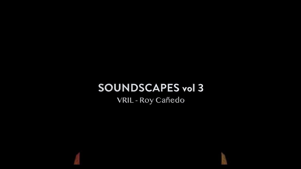 Soundscapes vol 3 ft Roy Cañedo - VRIL