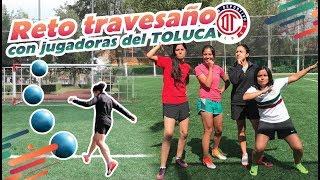 Reto TRAVESAÑO con jugadoras de TOLUCA de la Liga Mx FEMENIL | Dúo Dinámico