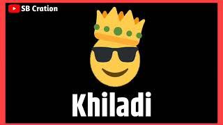 Khiladi status mr Khiladi chaiya