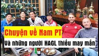 Chuyện về NAM PT và những cầu thủ HV HAGL JMG cùng lứa nhưng không may mắn như Công Phượng, Tuấn Anh