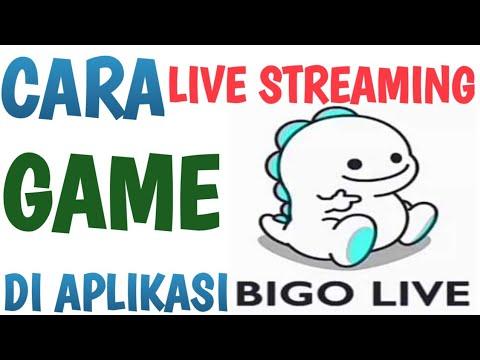 Cara Live Streaming Game Di Aplikasi Bigo Live.