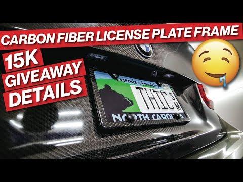 CARBON FIBER LICENSE PLATE FRAME & THE 15K GIVEAWAY DETAILS!