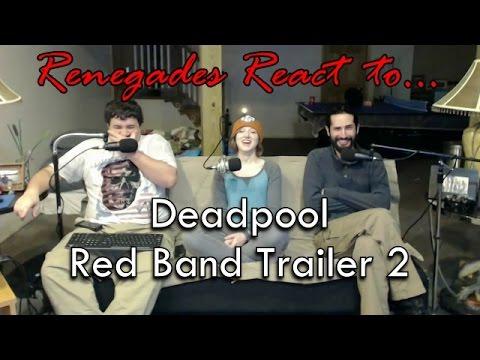 Renegades React to... Deadpool Redband Trailer 2