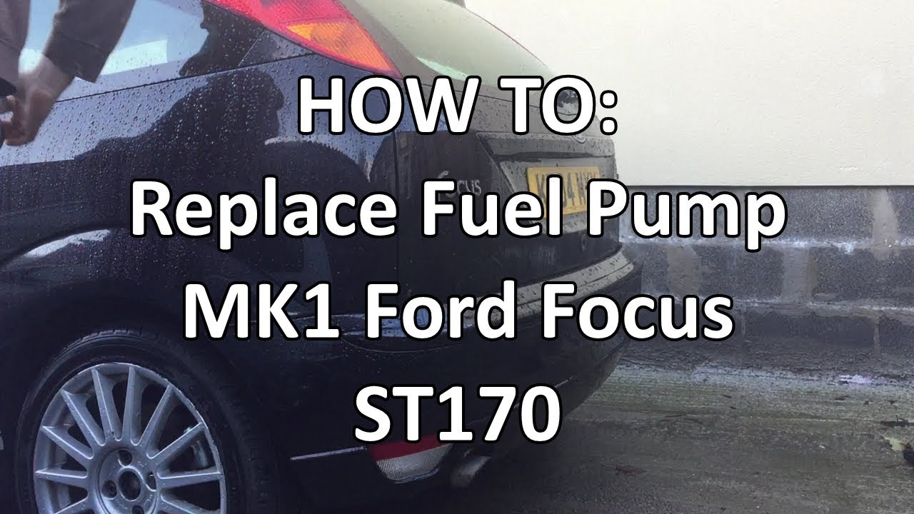 How To Replace Fuel Pump Mk1 Ford Focus St170