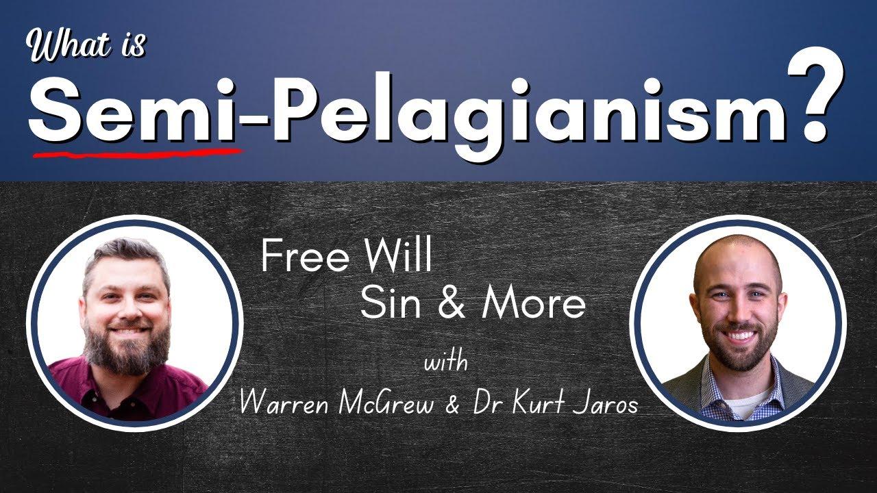 What is Semi-Pelagianism?