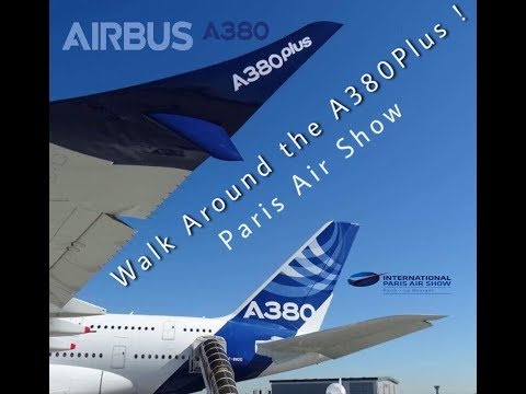 Paris Air Show 2017 ! Walk Around Airbus A380 Plus !