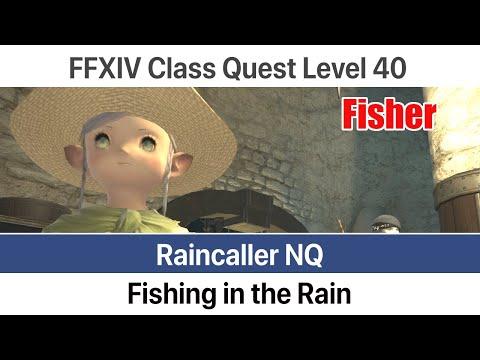 FFXIV Fisher Quest Level 40 - Fishing In The Rain (Raincaller NQ) - A Realm Reborn