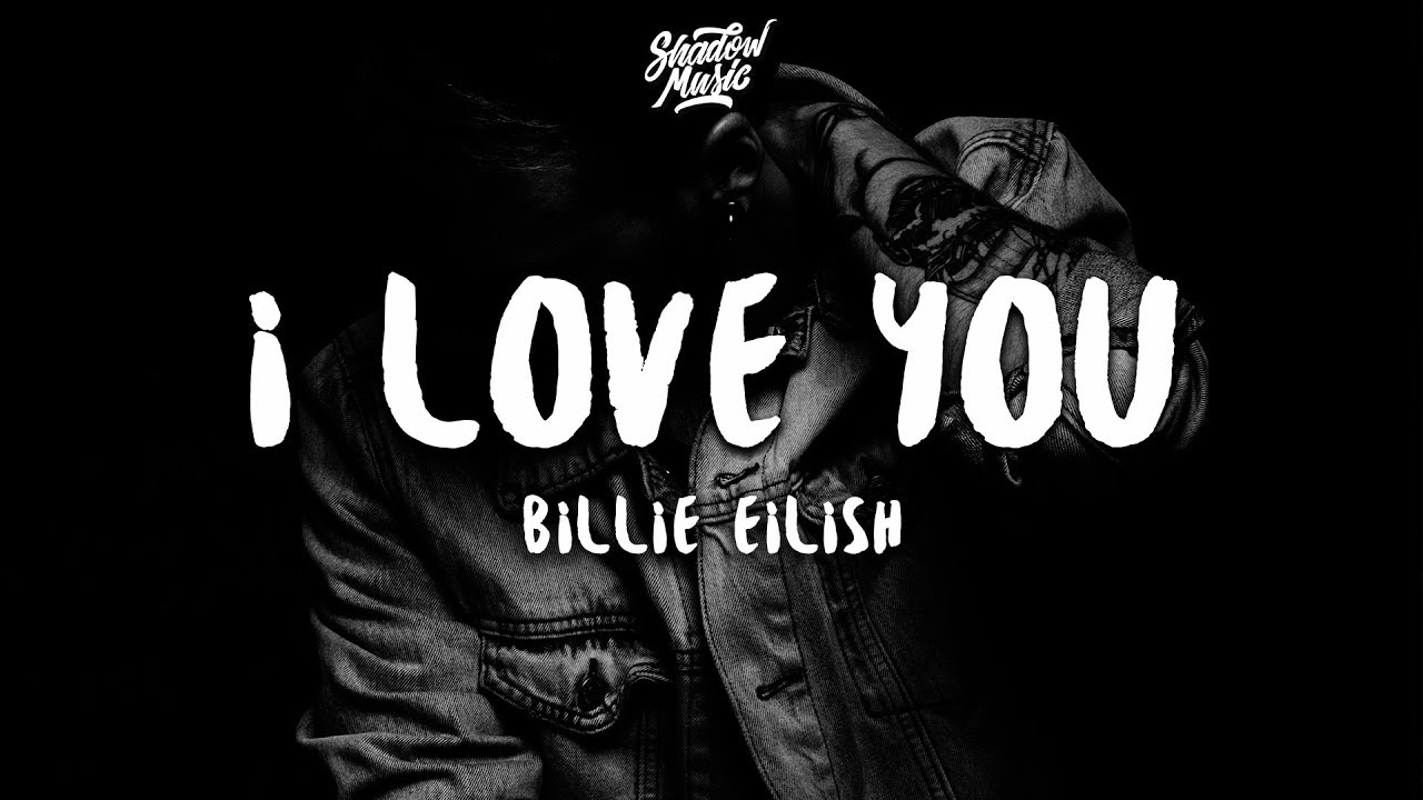 Billie Eilish I Love You Lyrics Youtube