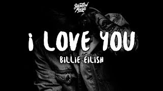 Gambar cover Billie Eilish - i love you (Lyrics)
