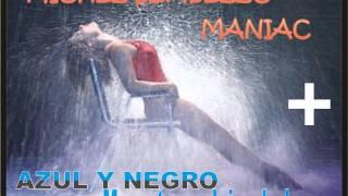 MICHAEL SEMBELLO-MANIAC + AZUL Y NEGRO-ME ESTOY VOLVIENDO LOCO
