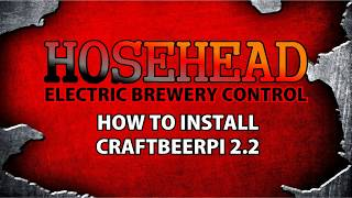 How To Install Craftbeerpi 2 2 Hosehead Electric Brewery Control by  Brewtronix com