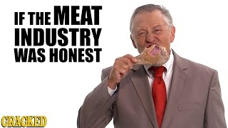 If The Meat Industry Was Honest  - Honest Ads by : Cracked