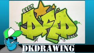 How to draw graffiti letters dad for fathers day