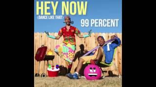 99 Percent - Does Ya Mama Know? (Dance Like That) #HEYNOW
