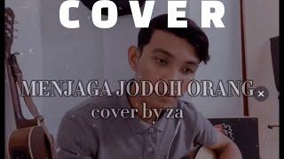 MENJAGA JODOH ORANG d'cozt band - Cover By Za