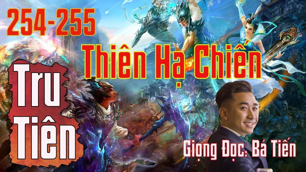 Tru Tiên Thanh Vân Chí | Chap 254-255: Thiên Hạ Chiến | Truyện Tiên Hiệp Hay Nhất